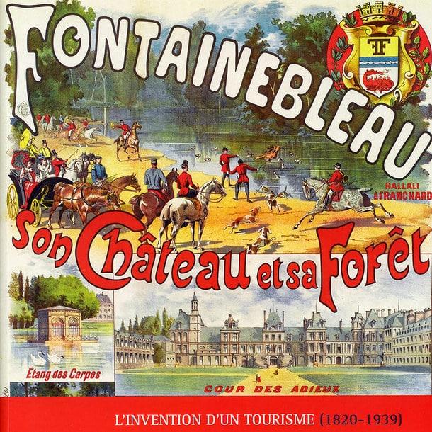 Catalogue Fontainebleau son château et sa forêt, l'invention d'un tourisme 1820-1939