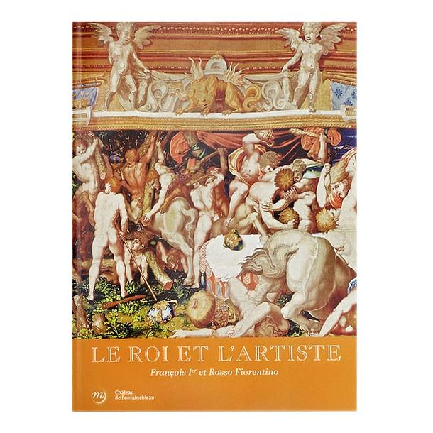 Le Roi et l'artiste – François Ier et Rosso Fiorentino